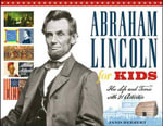 Abraham Lincoln for Kids : His Life and Times with 21 Activities - Janis Herbert