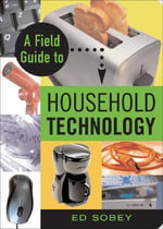 Field Guide to Household Technology - Ed Sobey