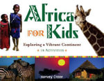Africa for Kids : Exploring a Vibrant Continent, 19 Activities - Harvey Croze
