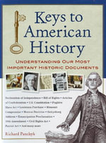 Keys to American History : Understanding Our Most Important Historic Documents - Richard Panchyk