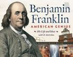 Benjamin Franklin, American Genius : His Life and Ideas, with 21 Activities - Brandon Marie Miller