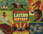 Kid's Guide to Latino History : More Than 50 Activities - Valerie Petrillo