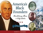America's Black Founders : Revolutionary Heroes and Early Leaders with 21 Activities - Nancy I. Sanders