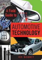 A Field Guide to Automotive Technology - Ed Sobey