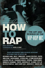 How to Rap : The Art and Science of the Hip-Hop MC - Paul Edwards