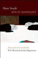 Sun at Midnight : Poems and Letters - Muso Soseki