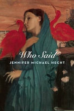 Who Said - Jennifer Michael Hecht