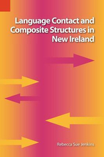 Language Contact and Composite Structures in New Ireland : Publications in Language Use and Education - Rebekah Sue Jenkins