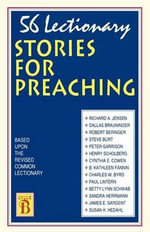 56 Lectionary Stories for Preaching : Based Upon the Revised Common Lectionary Cycle B - CSS Publishing Co