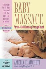 Baby Massage : Parent-Child Bonding through Touch