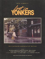 Lost in Yonkers : The Illustrated Screenplay of the Film - Neil Simon