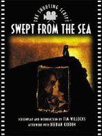 Swept from the Sea : The Shooting Script : Screenplay and Notes - TIM WILLOCKS