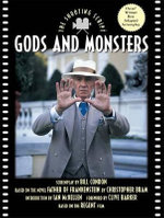 Gods and Monsters : The Shooting Script - Bill Condon