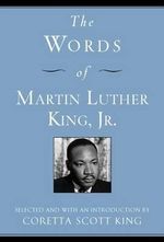 The Words of Martin Luther King : Newmarket Words of - Coretta King