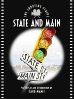 State and Main : the Shooting Script - David Mamet