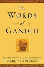 The Words of Gandhi : Newmarket Words of... Series - Mahatma Gandhi