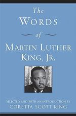 The Words of Martin Luther King, Jr : Words of Series - Martin Luther King