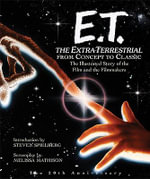 E.T. Extra -Terrestrial : Includes Screenplay - Steven Spielberg