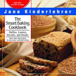 The Smart Baking Cookbook : Jane Kinderlehrer's Smart Food