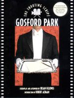 Gosford Park : the Shooting Script - Julian Fellowes