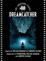 Dreamcatcher : The Shooting Script - William Goldman