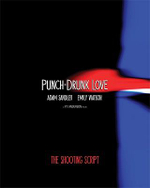 Punch-Drunk Love : Newmarket Shooting Script - Paul Thomas Anderson