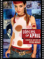 Pieces of April : the Shooting Script - Peter Hedges