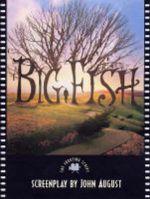 Big Fish : The Screenplay - John August