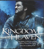 Kingdom of Heaven : The Ridley Scott Film and the History Behind the Story - Ridley Scott