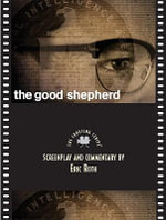 The Good Shepherd : The Shooting Script - Eric Roth