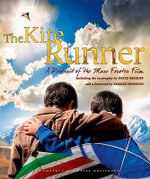 The Kite Runner : A Portrait of the Marc Forster Film - David Benioff