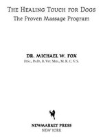 Healing Touch for Dogs : The Proven Massage Program - Dr. Michael W. Fox