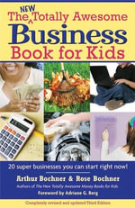 New Totally Awesome Business Book for Kids : Revised Edition - Arthur Bochner