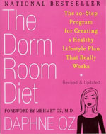 The Dorm Room Diet : The 10-Step Program for Creating a Healthy Lifestyle Plan That Really Works - Daphne Oz