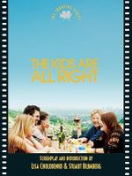 The Kids are All Right : the Shooting Script - Lisa Cholodenko