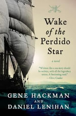 Wake of the Perdido Star : A Novel - Gene Hackman