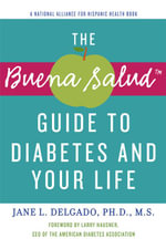 The Buena Salud Guide to Diabetes and Your Life - Jane L. Delgado, PhD