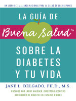 La guia de Buena Salud sobre la diabetes y tu vida : A National Alliance for Hispanic Health Book - Jane L. Delgado, PhD