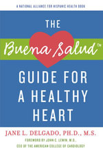 The Buena Salud Guide for a Heathy Heart - Jane L. Delgado, PhD