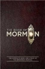 Book of Mormon Script Book : The Complete Book and Lyrics of the Broadway Musical - Trey Parker