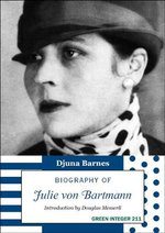 Biography of Julie Van Bartmann : Showing Their Signs and Their Tides, Their Moons a... - Djuna Barnes