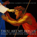 Thou Art My Refuge : Psalms of Salvation and Mercy - Gloriae Dei Cantores
