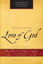 Treatise on the Love of God : Paraclete Essentials Ser. - St. Francis de Sales