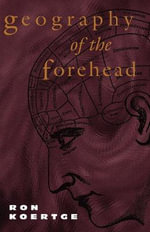 Geography of the Forehead - Ron Koertge