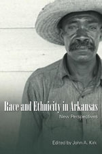 Race and Ethnicity in Arkansas : New Perspectives