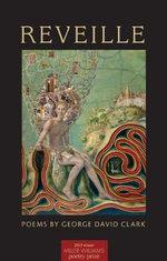 Reveille : Poems - George David Clark