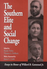 Southern Elite & Social Change :  Essays in Honor of Willard B. Gatewood, Jr - Donald Finkel