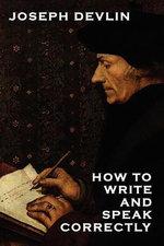 How to Write and Speak Correctly - Joseph Devlin