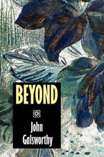 Beyond - John Galsworthy, Sir