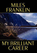 My Brilliant Career - Miles Franklin